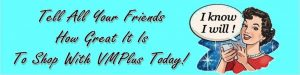 Call your friends and tell them about VMPlus shopping